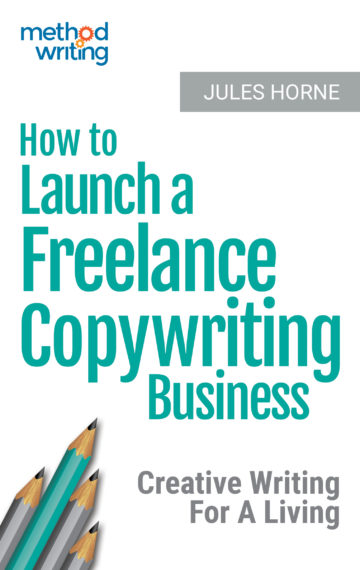 How to Launch a Freelance Copywriting Business: Creative Writing for a Living