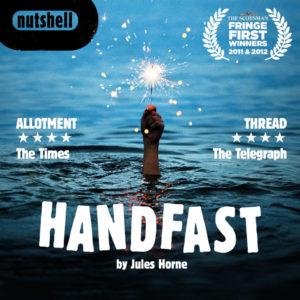 Edinburgh Fringe 2018: Handfast @ Summerhall with Nutshell Theatre